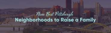 Best Pittsburgh Neighborhoods to Raise a Family